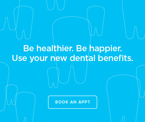 Be Heathier, Be Happier. Use your new dental benefits. - Canyon Country Dental Group and Orthodontics